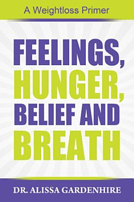 Feelings  Hunger  Belief  and Breath PDF