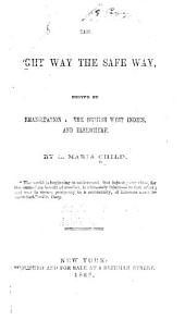 The Right Way the Safe Way: Proved by Emancipation in the British West Indies, and Elsewhere