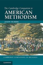 The Cambridge Companion to American Methodism