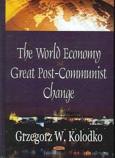 The World Economy and Great Post communist Change PDF
