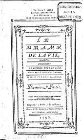 Le Drame De La Vie: contenant Un Homme Tout-Entiér : Pièce en 13 Actes des Ombres, et en 10 Pièces regulières, Volume1