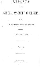 Reports to the General Assembly of Illinois at Its ... Regular Session: Volume 2
