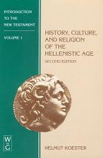 History, Culture, and Religion of the Hellenistic Age