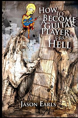 How to Become a Guitar Player from Hell PDF