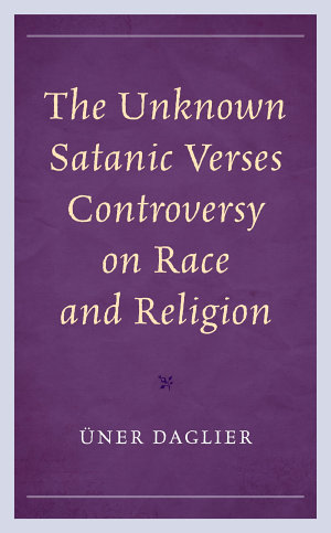 The Unknown Satanic Verses Controversy on Race and Religion