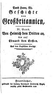 Geschichte von Großbritannien: Aus dem Englischen übersetzt. Von Heinrich dem Dritten an, bis auf Eduard den Ersten. 4