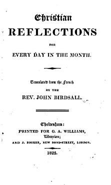 Christian reflections for every day in the month  tr  by J  Birdsall  from Pens  es chr  tiennes by E F  Vernage   PDF