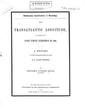 The Transatlantic Longitude, as Determined by the Coast Survey Expedition in 1866: A Report to the Superintendent of the U.S. Coast Survey, Volume 16, Issue 7