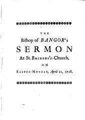 The Case of Insolvent Debtors, and the Charity Due to Them, Considered: A Sermon Preach'd Before the Right Honourable the Lord-Mayor, the Aldermen, and Governors of the Several Hospitals of the City of London, at the Parish-church of St. Bridget, on Monday in Easter-week, April 22, 1728, Volume 3