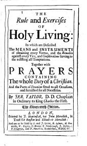 The rule and exercises of holy living. (By I. Taylor). [Followed by] The rule and exercises of holy dying. [2 pt. With a general title-leaf reading The rule and exercise of holy living and of holy dying. Pt. is of the 1680 ed. The 2 large engravings are mutilated].