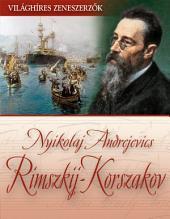 Nyikolaj Andrejevics Rimszkij-Korszakov: Világhíres zeneszerzők