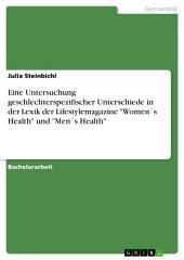 """Die Lexik der Lifestylemagazine """"Women's Health"""" und """"Men's Health"""". Geschlechterspezifische Unterschiede"""