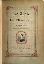 Rachel et la Tragédie ... Ouvrage orné de dix photographies représentant Mlle. Rachel dans ses principaux rôles