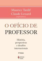 O ofício de professor: História, perspectivas e desafios internacionais
