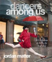 Dancers Among Us: A Celebration of Joy in the Everyday