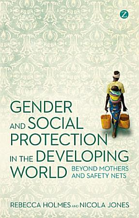 Gender and Social Protection in the Developing World PDF