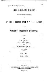 Reports of Cases Heard and Determined by the Lord Chancellor, and the Court of Appeal in Chancery: Volume 3