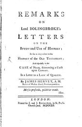 Remarks on Bolingbroke's Letters on the Study and Use of History so far as they relate to the History of the Old Testament