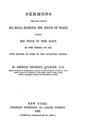 Sermons Preached Before His Royal Highness the Prince of Wales: During His Tour in the East in the Spring of 1862 with Notices of Some of the Localities Visited
