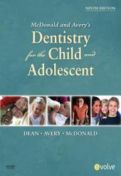 McDonald and Avery Dentistry for the Child and Adolescent - E-Book: Edition 9