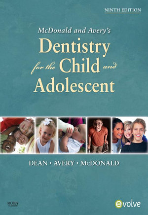 McDonald and Avery Dentistry for the Child and Adolescent   E Book PDF