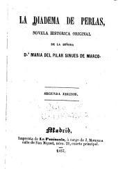 La diadema de perlas; novela historica original