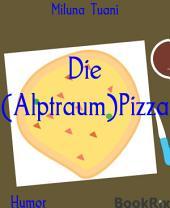 Die (Alptraum)Pizza