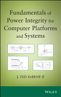 Fundamentals of Power Integrity for Computer Platforms and Systems PDF