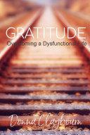 Gratitude; Overcoming a Dysfunctional Life