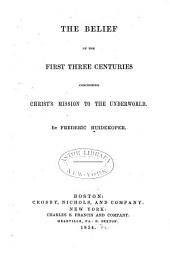 The Belief of the First Three Centuries Concerning Christ's Mission to the Underworld