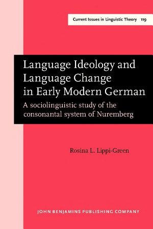 Language Ideology and Language Change in Early Modern German