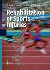 Rehabilitation of Sports Injuries: Current Concepts