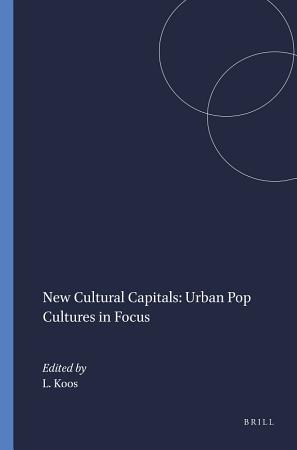 New Cultural Capitals  Urban Pop Cultures in Focus PDF
