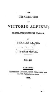 The Tragedies of Vittorio Alfieri: Volume 3