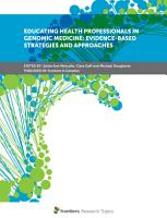 Educating Health Professionals in Genomic Medicine  Evidence Based Strategies and Approaches PDF