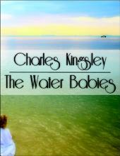 The Water Babies: Water-Babies, a Fairy Tale for a Land-Baby