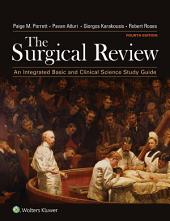 The Surgical Review: An Integrated Basic and Clinical Science Study Guide, Edition 4