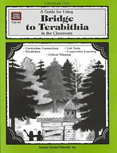 A Guide for Using Bridge to Terabithia in the Classroom Book