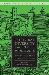 Cultural Diversity in the British Middle Ages: Archipelago, Island, England