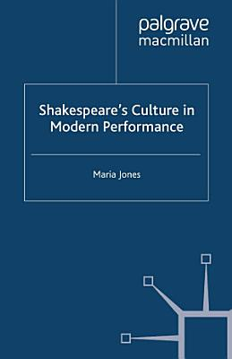 Shakespeare   s Culture in Modern Performance