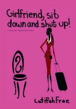 Girlfriend Sitdown and Shut Up!