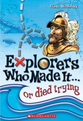 Explorers Who Made It    Or Died Trying
