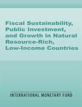 Fiscal Sustainability, Public Investment, and Growth in Natural Resource-Rich, Low-Income Countries: The Case of Cameroon