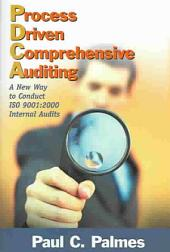 Process Driven Comprehensive Auditing: A New Way to Conduct ISO 9001:2000 Internal Audits