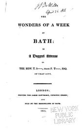 The Wonder of a Week at Bath: In a Doggerel Address to the Hon. T. S----