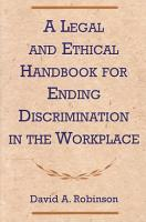 A Legal and Ethical Handbook for Ending Discrimination in the Workplace PDF