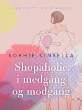 Shopaholic i medgang og modgang: Bind 3