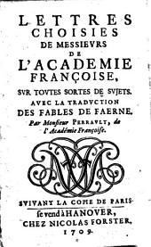 Lettres choisies de Messieurs de l'Académie française sur toutes sortes de sujets