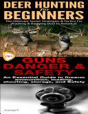 Deer Hunting for Beginners & Guns Danger & Safety