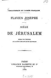 Siège de Jérusalem: Bibliothèque de l'armée française. Flavius Josephe. Extraits de l'histoire de la guerre des Juifs contre les Romains